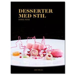 Desserter med Stil – Daniel Roos – Pastry Design omslag